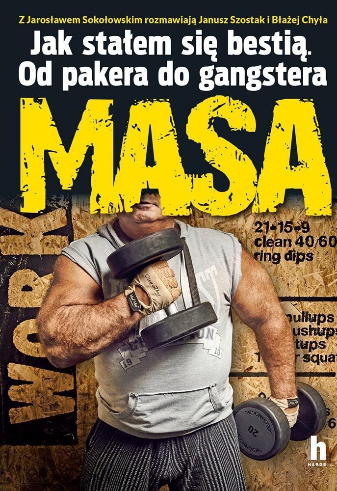 Masa. Jak stałem się bestią. Od pakera do gangstera. J.Sokołowski, J.Szostak, B. Chyła