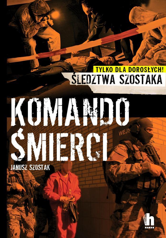 Komando śmierci. Janusz Szostak