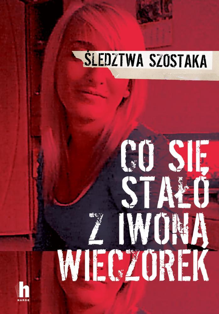 Co się stało z Iwoną Wieczorek?. Janusz Szostak